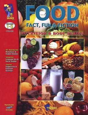 Food: Fact, Fun & Fiction Gr. 1-3  -