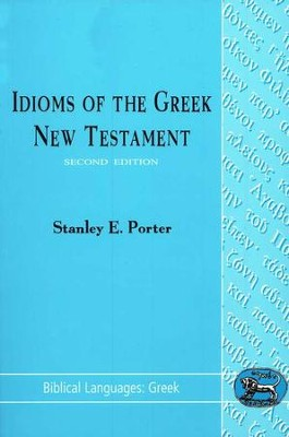 Idioms of the Greek New Testament   -     Edited By: Stanley E. Porter     By: Stanley Porter