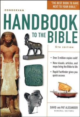 Zondervan Handbook to the Bible, Fifth Edition  -     Edited By: David Alexander, Pat Alexander