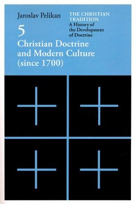 Christian Doctrine and Modern Culture (since 1700), Christian Tradition #5  -     By: Jaroslav Pelikan