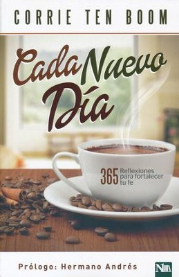 Cada Nuevo Día: 365 Reflexiones Para Fortalecer Tu Fe  (Each New Day: 365 Reflections to Strengthen Your Faith)  -     By: Corrie ten Boom