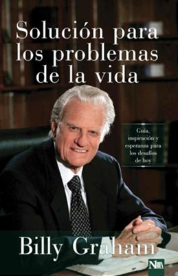 Solucion Para Los Problemas de La Vida, Solution to the Problems of Life  -     By: Billy Graham