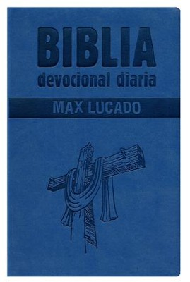 Biblia Devocional Diaria Max Lucado RVR 1960, Azul  (RVR 1960 Max Lucado's Daily Devotional Bible, Blue)  -     By: Max Lucado