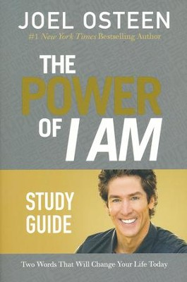 Power Of I Am Study Guide: Two Words That Will Change Your Life Today  -     By: Joel Osteen