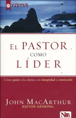 El Pastor Como Líder  (The Shepherd As Leader)  -     By: John MacArthur