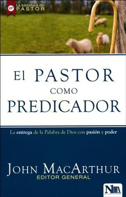 El pastor como predicador (The Shepherd as Preacher)  -     By: John MacArthur
