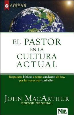 El Pastor en la Cultura Actual  (Right Thinking in a World Gone Wrong)  -     By: John MacArthur