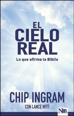 El cielo real (The Real Heaven)  -     By: Chip Ingram