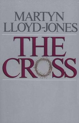 The Cross   -     By: D. Martyn Lloyd-Jones