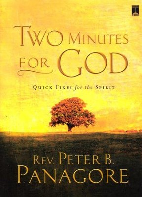 Two Minutes for God: Quick Fixes for the Spirit   -     By: Peter B. Panagore