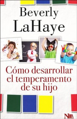 Cómo Desarrollar el Temperamento de su Hijo  (How to Develop Your Child's Temperament)  -     By: Beverly LaHaye