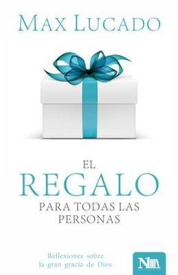El regalo para todas las personas (The Gift For All People)  -     By: Max Lucado