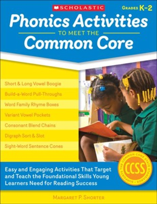 Phonics Activities to Meet the Common Core                   -     By: Margaret Shorter
