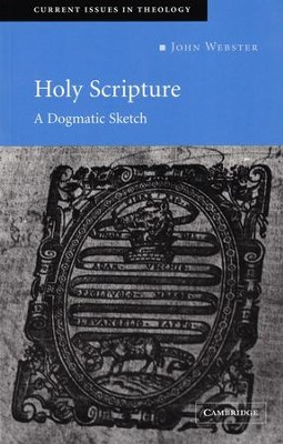 Holy Scripture: A Dogmatic Sketch  -     By: John Webster