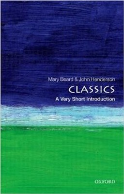 Classics: A Very Short Introduction   -     By: Mary Beard, John Henderson