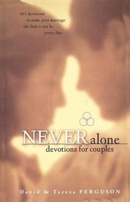 Never Alone:  365 Day Devotional  -     By: David Ferguson, Teresa Ferguson