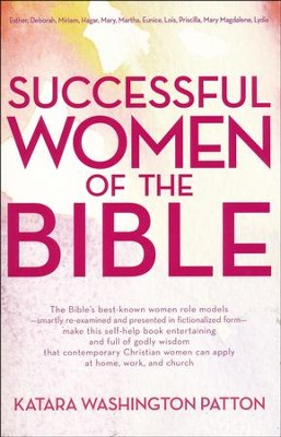 Successful Women of the Bible  -     By: Katara Washington Patton