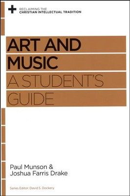 Art and Music: A Student's Guide  -     By: Paul Munson, Joshua Farris Drake
