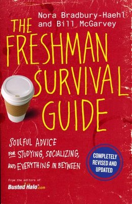 The Freshman Survival Guide: Soulful Advice for Studying, Socializing, and Everything in Between  -     By: Nora Bradbury-Haehl, Bill McGarvey
