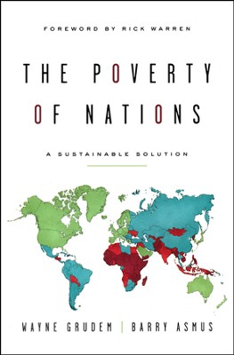 The Poverty of Nations: A Sustainable Solution  -     By: Barry Asmus, Wayne Grudem