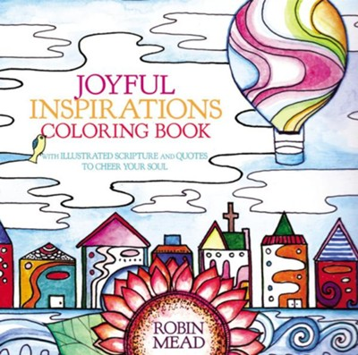 Joyful Places Happy Faces Coloring Book With Illustrated Scripture And Quotes To Cheer Your Soul