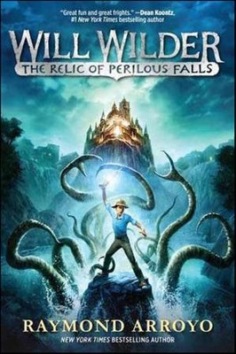 The Relic of Perilous Falls  -     By: Raymond Arroyo
