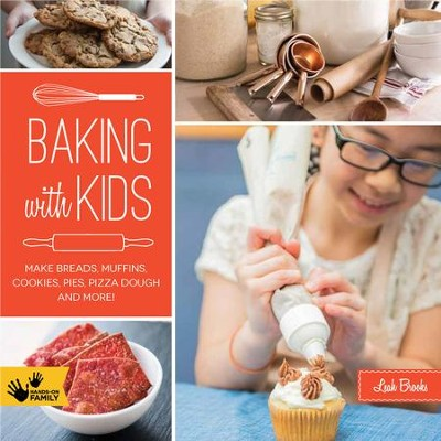 Baking with Kids  -     By: Leah Brooks