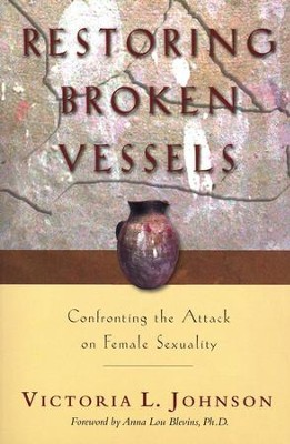 Restoring Broken Vessels  -     By: Victoria L. Johnson