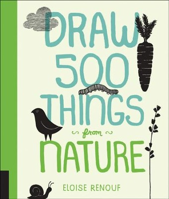 Draw 500 Things from Nature  -     By: Eloise Renouf