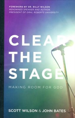 Clear the Stage  -     By: Scott Wilson