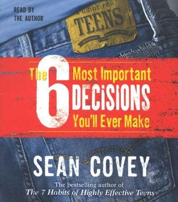 The 6 Most Important Decisions You'll Ever Make: A Guide for Teens, Audiobook on CD  -     By: Sean Covey