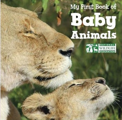 My First Book of Baby Animals  -     By: National Wildlife Federation