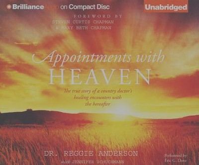 Appointments with Heaven: The True Story of a Country Doctor's Healing Encounters with the Hereafter - unabridged audiobook on CD  -     By: Reggie Anderson