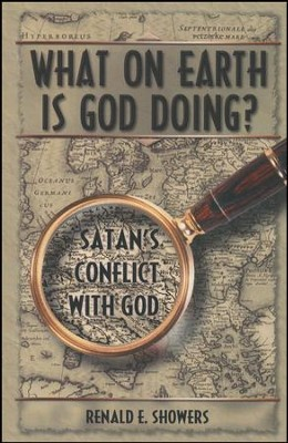 What on Earth Is God Doing?  -     By: Renald E. Showers