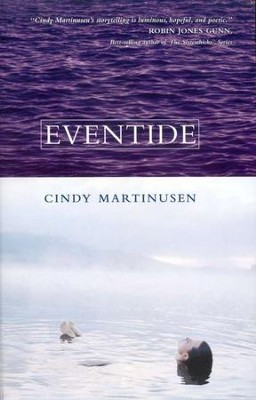 Eventide  -     By: Cindy Martinusen