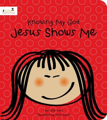 Jesus Shows Me: Knowing My God Series  -     By: Callie Grant