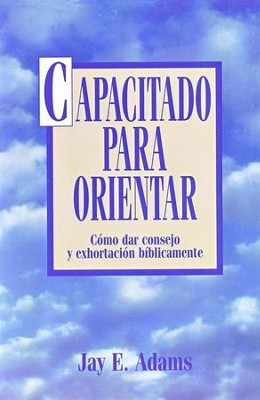 Capacitado para Orientar/Competent to Counsel, Spanish Edition   -     By: Jay E. Adams