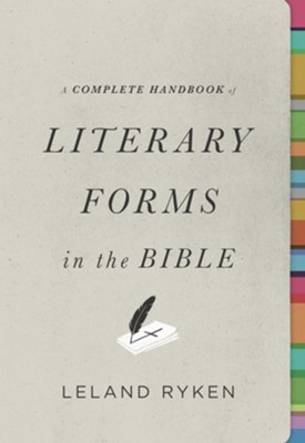 A Complete Handbook of Literary Forms in the Bible  -     By: Leland Ryken