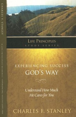 Experiencing Success God's Way: Life Principles Study Series  -     By: Charles F. Stanley