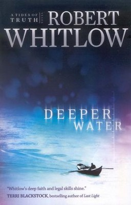 Deeper Water, Tides of Truth Series #1  -     By: Robert Whitlow
