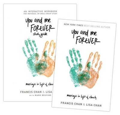 You and Me Forever: Marriage in Light of Eternity, Book & Workbook    -     By: Francis Chan, Lisa Chan