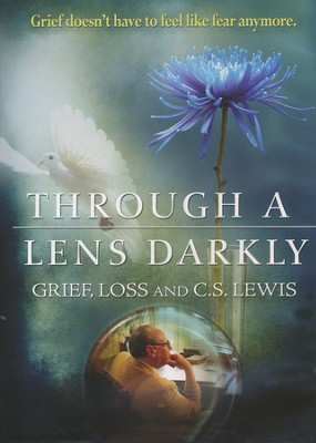Through a Lens Darkly: Grief, Loss, and C.S. Lewis--DVD  -