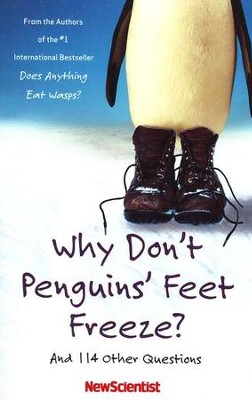 Why Don't Penguin's Feet Freeze: And 114 Other   Questions  -     By: NewScientist