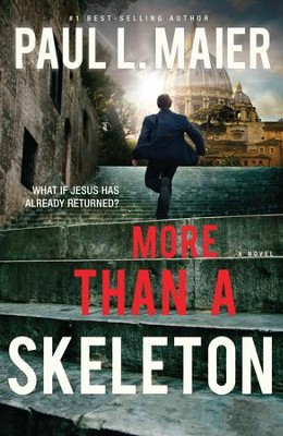 More Than a Skeleton: It Was One Man Against the World. - eBook  -     By: Paul L. Maier