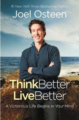 Think Better, Live Better: A Victorious Life Begins In Your Mind, Large Print  -     By: Joel Osteen