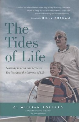 The Tides of Life: Reflections on Leadership, Faith, and Service to the World  -     By: C. William Pollard
