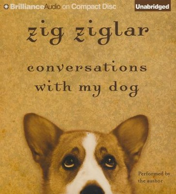 Conversations with My Dog - unabridged audiobook on CD  -     By: Zig Ziglar