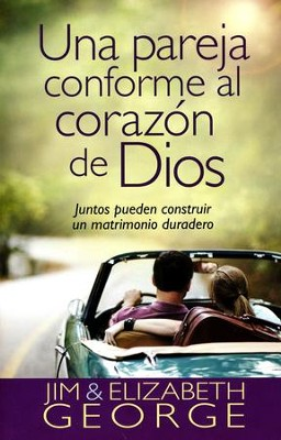 Una Pareja Conforme al Corazón de Dios  (A Couple After God's Own Heart)  -     By: Elizabeth George, Jim George