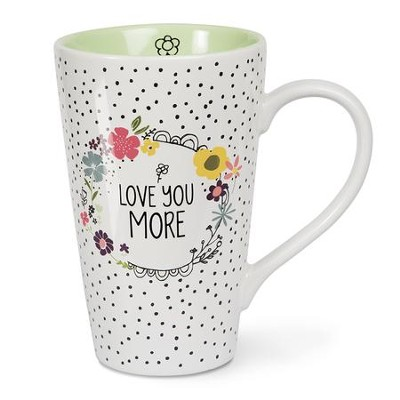 Love You More Latte Mug  -