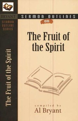 Sermon Outlines on the Fruit of the Spirit   -     By: Al Bryant